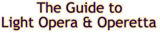 The Guide to Light Opera and Operetta